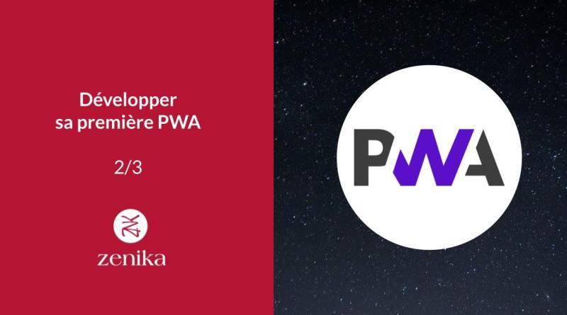 Développer sa première PWA 2/3