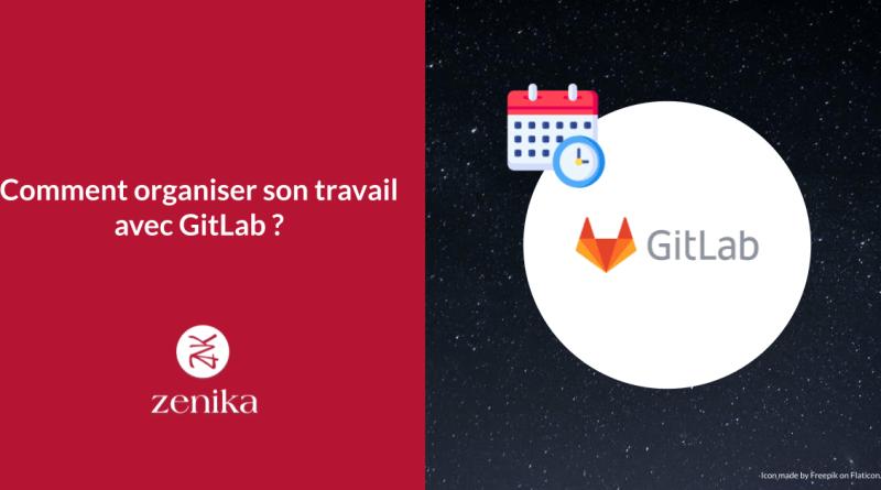 Comment organiser son travail avec GitLab ?