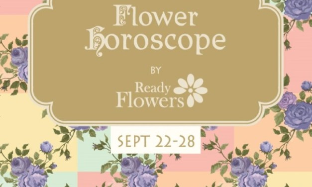 Flower Horoscopes  – SEPT 22 – 28