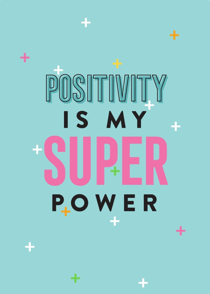 Positivity is my Superpower