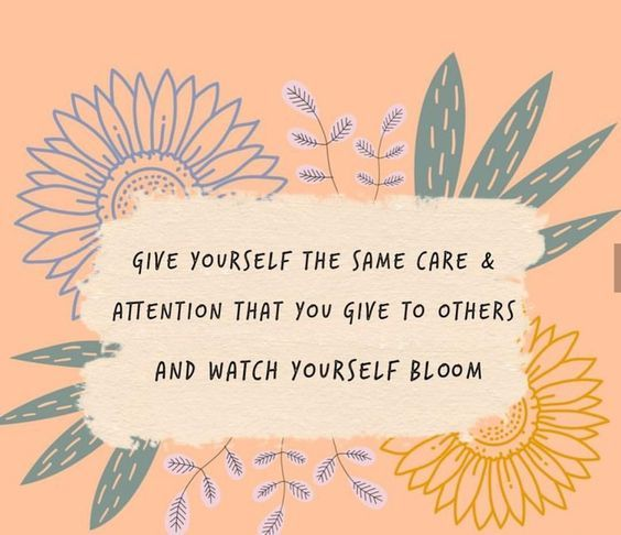 "a peach colored creative image with flowers in the background with a quite that says, ""Give yourself the same care & attention that you give to others and watch yourself bloom."" to inspire self love in the reader."
