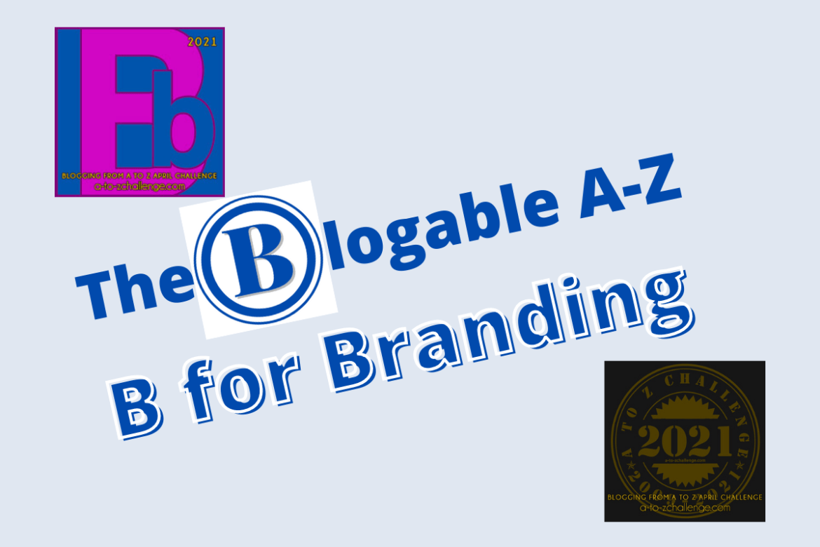 Blogable A-Z ~ B for Branding