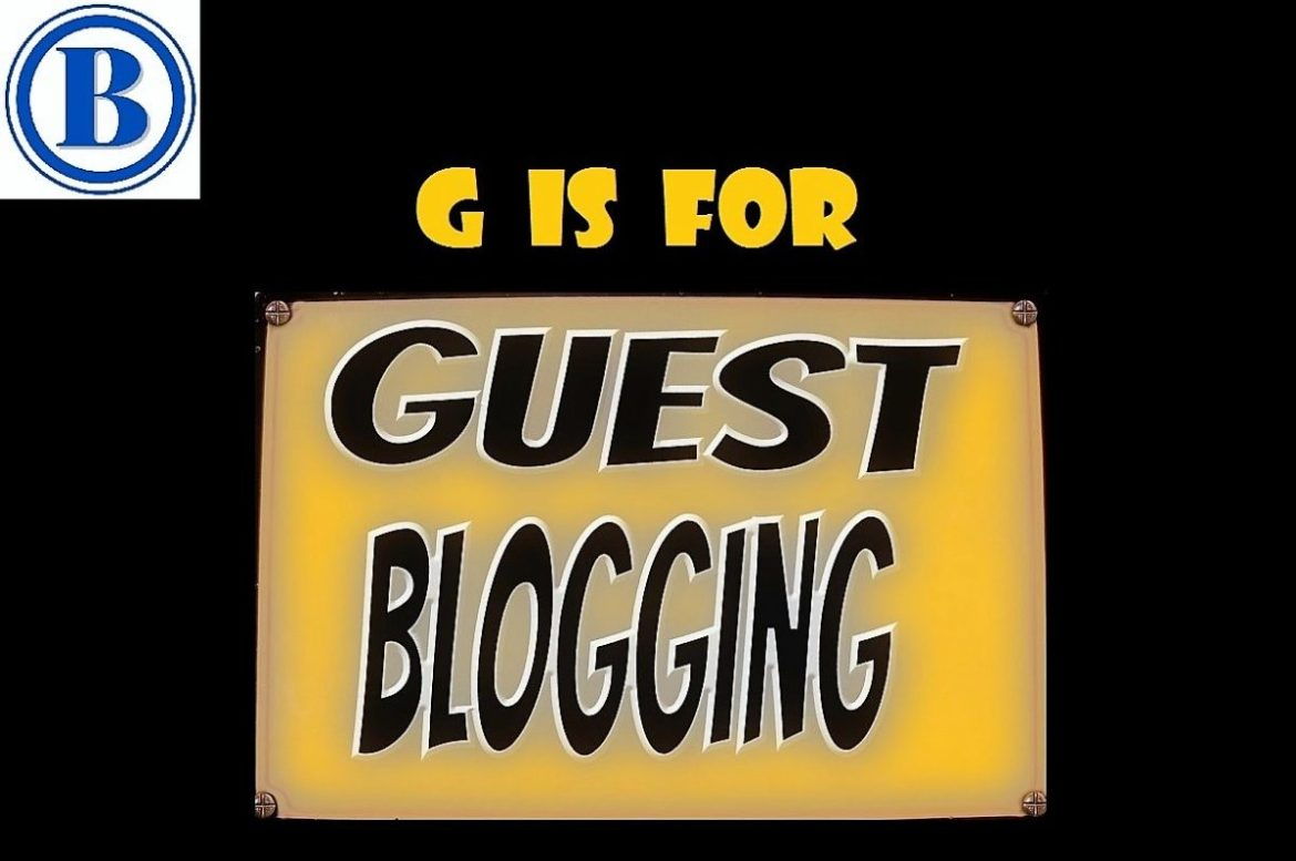 The Blogable A to Z ~ G is for Guest Blogging