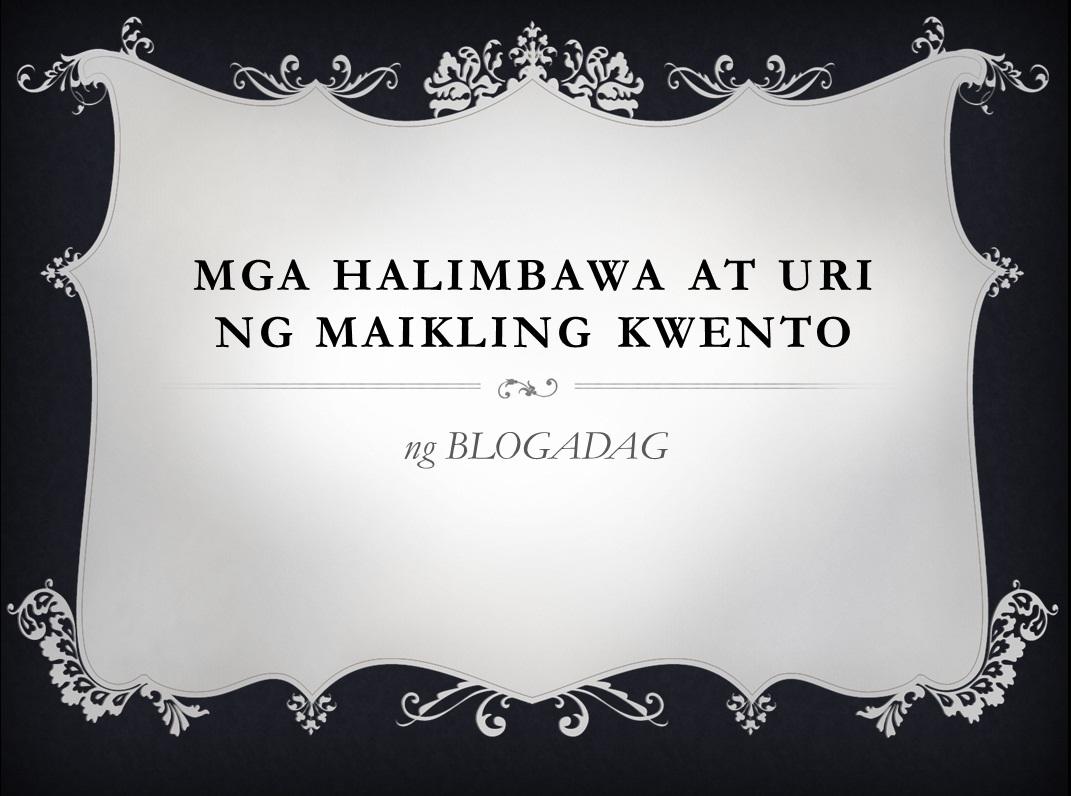 Mga Halimbawa At Uri Ng Maikling Kwento Blogadag