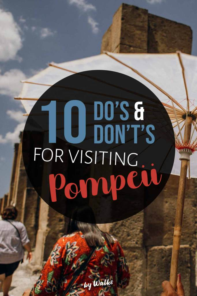 10 Do's and Don't's for Visiting Pompeii