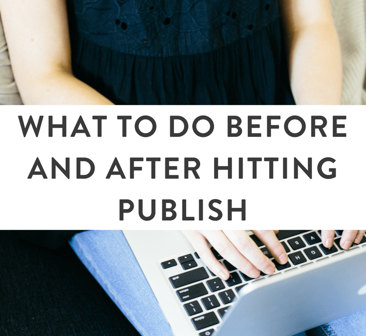 The Complete List of What to Do Before and After Publishing Your Blog Post
