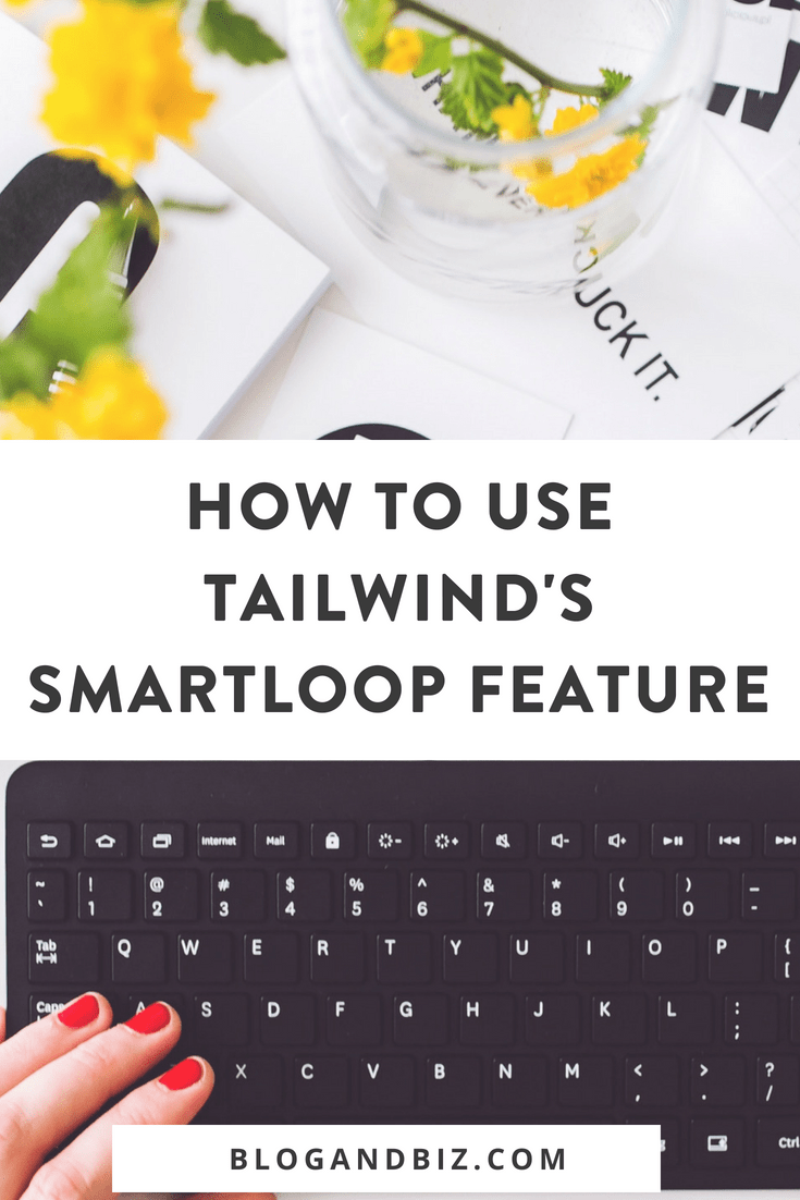 How to Use Tailwind's SmartLoop Feature! This new feature from Tailwind is great! Learn how to loop pins and these Pinterest tips and tricks! #blog, #blogging, #blogger, #blogtips, #blogbiz, #pinterest, #pinteresttips, #socialmedia, #socialmediatips, #socialmediamarketing