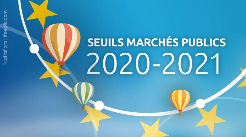 seuils passation et publicité marchés publics 2020 2021
