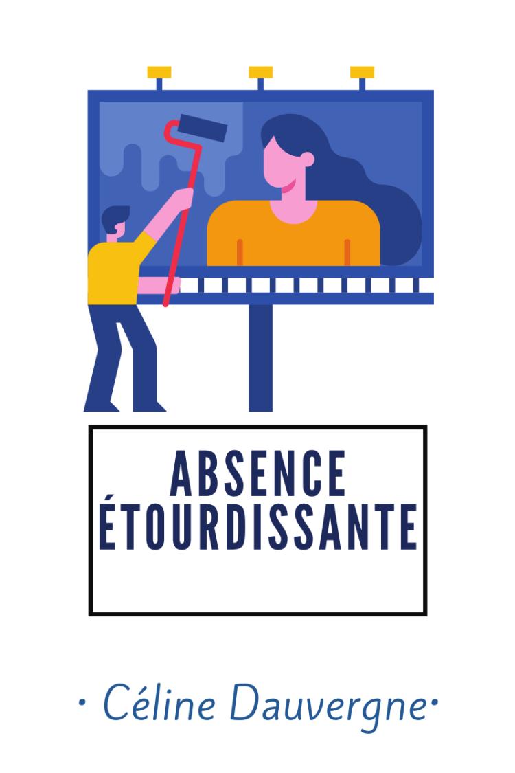 Absence étourdissante-Celine-DAUVERGNE