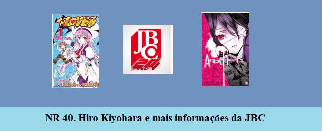NR 40. Hiro Kiyohara e mais Informações da JBC