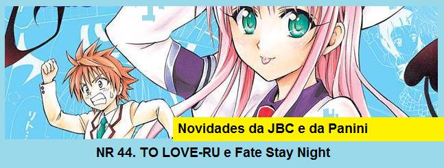 NR 44. Capa nacional de To love-Ru e preço de Fate Stay Night!