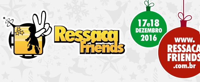 Ressaca Friends 2016 acontece neste fim de semana