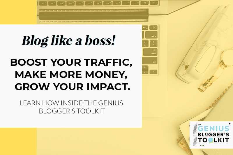 blog like a boss with genius blogger's toolkit