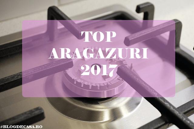 top aragazuri 2017