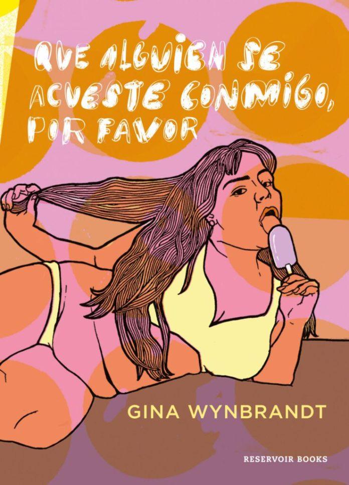 Que alguien se acueste conmigo, por favor, de Gina Wynbrandt (Reseña)
