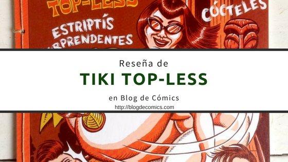 Reseña de Tiki Top-Less