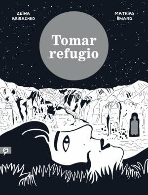 TOMAR REFUGIO, de Zeina Abirached y Mathias Énard, ya a la venta