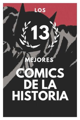 Los 13 mejores comics de la historia