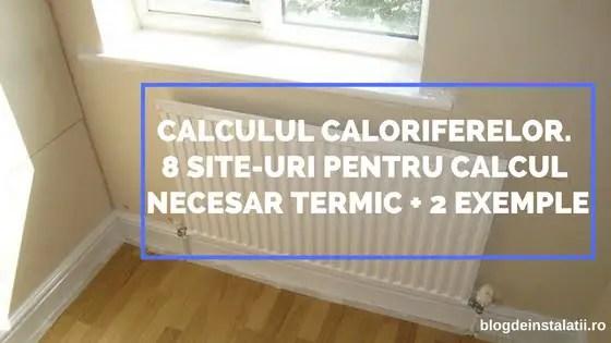 Calculul Caloriferelor. 8 Site-uri Pentru Calcul Necesar Termic + 2 Exemple