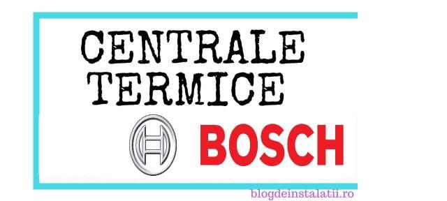 Centrale termice pe gaz Bosch