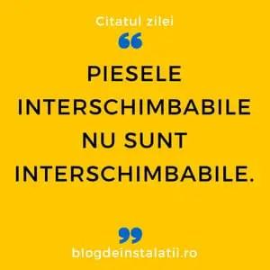 Piesele interschimbabile nu sunt interschimbabile.