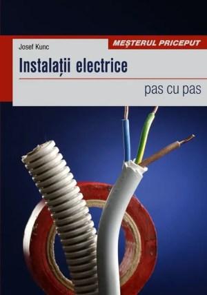 Instalatii electrice pas cu pas - Josef Kunc blogdeinstalatii.ro