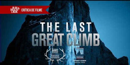 "Crítica do filme ""The Last Great Climb"""