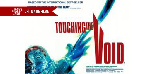 "Crítica do filme ""Touching the Void"""