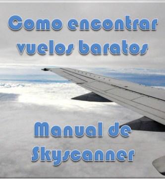 ¿Cómo utilizar el buscador Skyscanner para encontrar vuelos baratos?