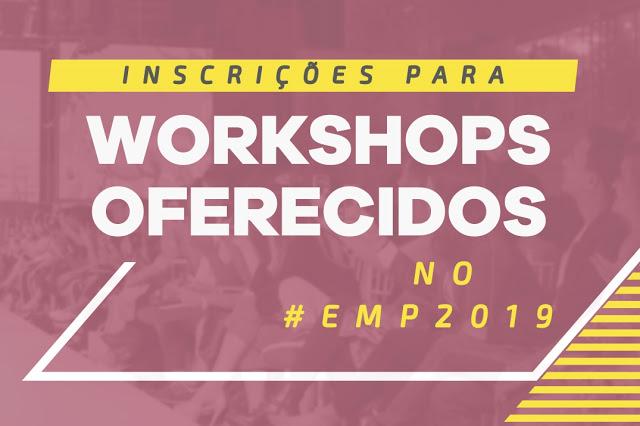 Inscrições para os workshops do EMP 2019 já estão abertas