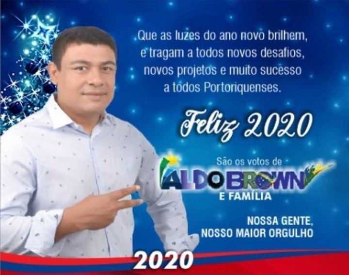Mensagem de ano novo do pré-candidato a prefeito de Porto Rico Do Maranhão Aldo Brown