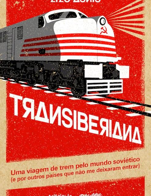 Dica para a Copa: Transiberiana: uma viagem de trem pelo mundo soviético