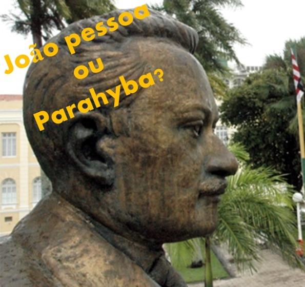 João Pessoa ou Parahyba: O debate é antigo, mas o tema é atual.