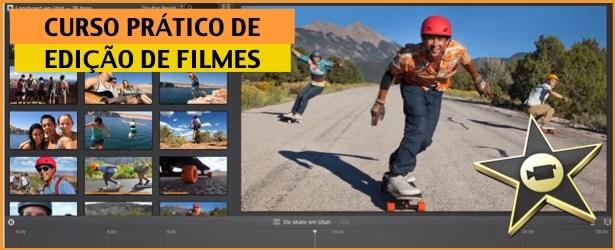 CURSO DE EDICAO DE FILMES COM IMOVIE