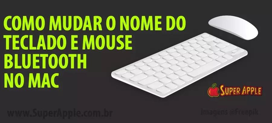 Como Renomear o Magic Mouse e Teclado Bluetooth no Mac