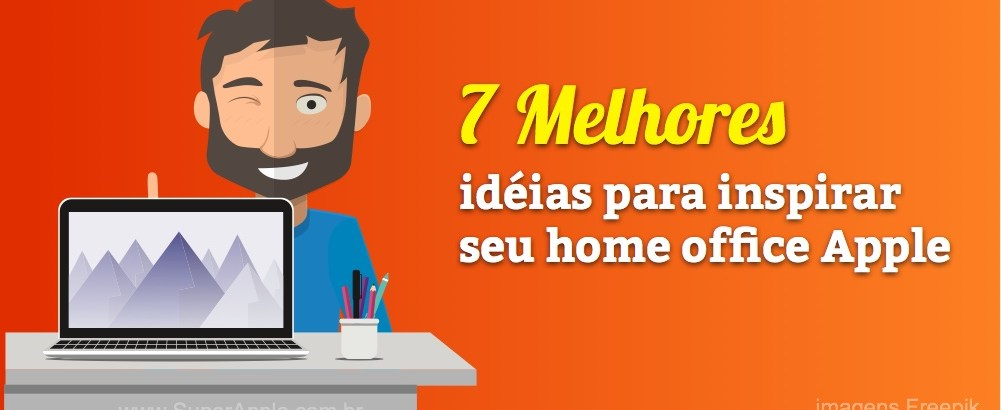 [TOP] 7 Dicas Para Inspirar Seu Home Office Apple