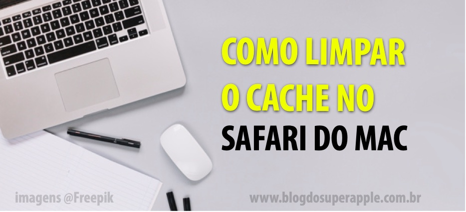 Como Limpar o Cache no Safari do Mac