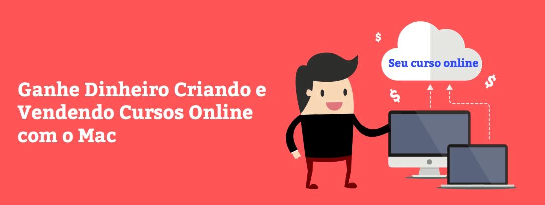 [Segredo Revelado] Ganhe Dinheiro Criando e Vendendo Cursos Online com o Mac