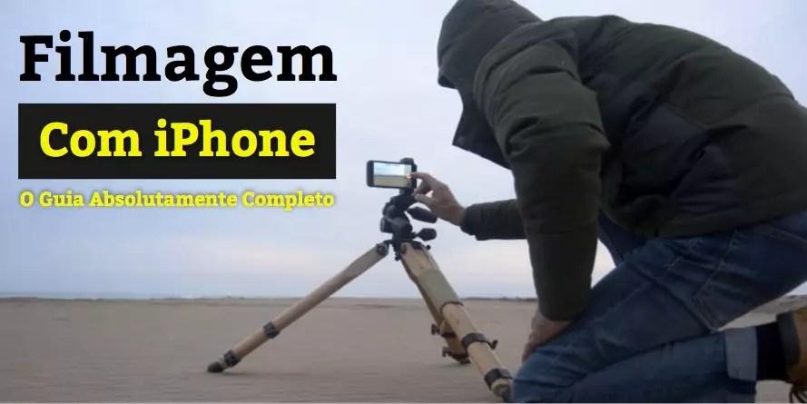 Filmagem com o iPhone – O Guia Absolutamente Completo [Grátis]