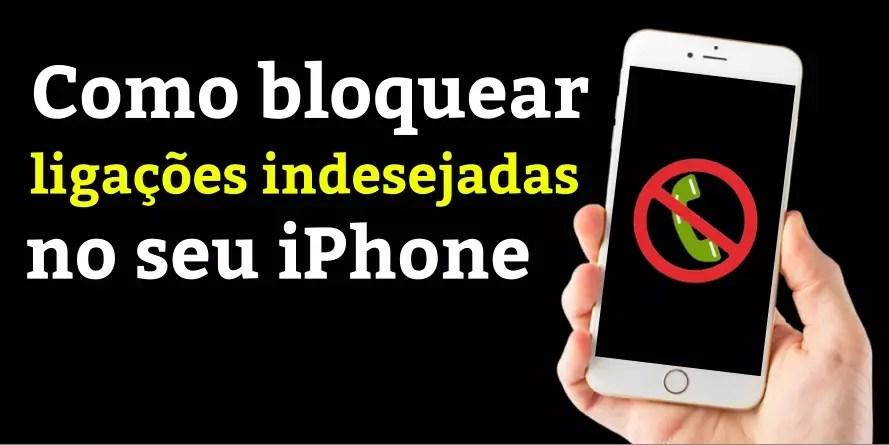 Como Bloquear Ligações Indesejadas no iPhone