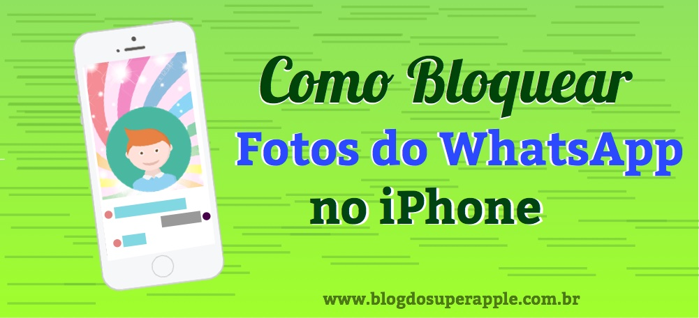 [Útil] Como Bloquear Fotos do WhatsApp no Rolo da Câmera do iPhone