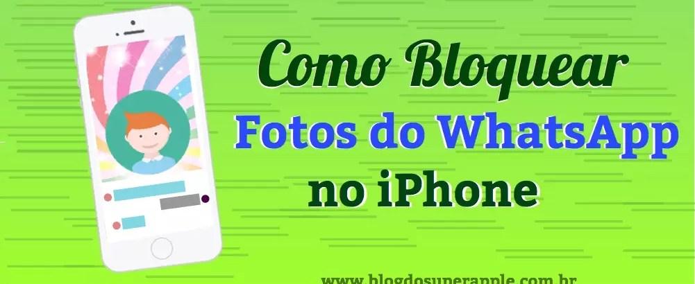 [Útil] Como Bloquear Fotos do WhatsApp no Rolo da Câmera do iPhone