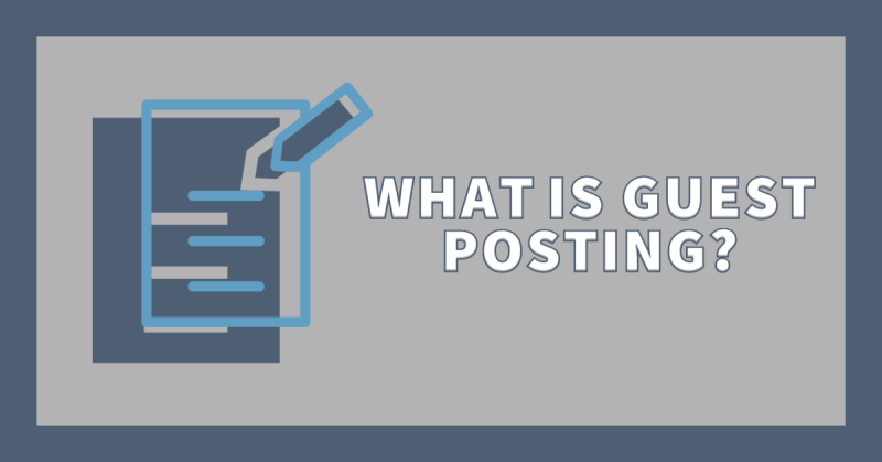 What is guest posting?