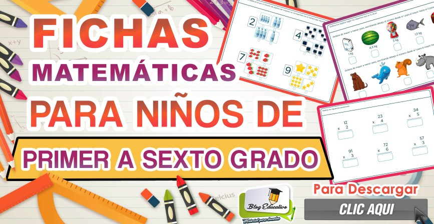 Fichas Matemáticas para niños de primer a sexto grado