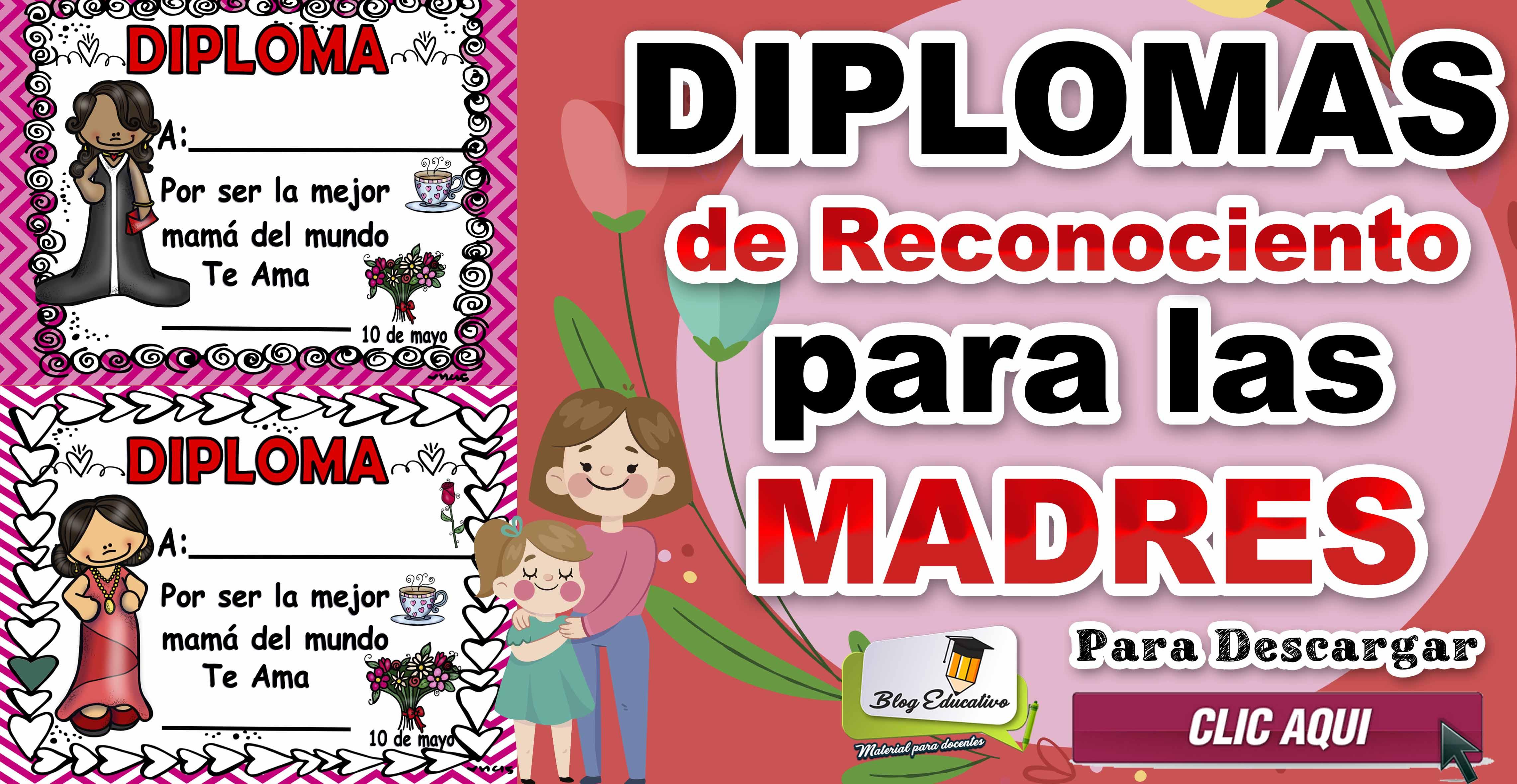 Diplomas de Reconocimiento para las madres - Blog Educativo
