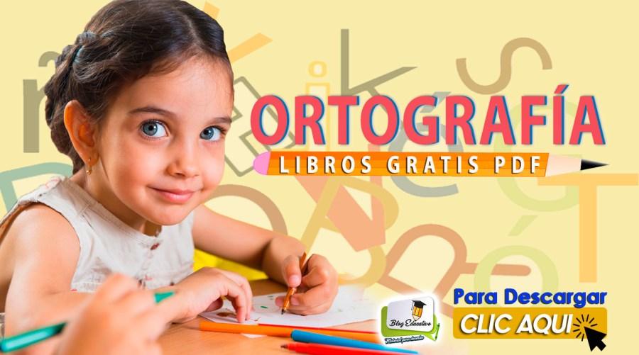 Libros gratis en PDF de ortografía para docente - Blog Educativo