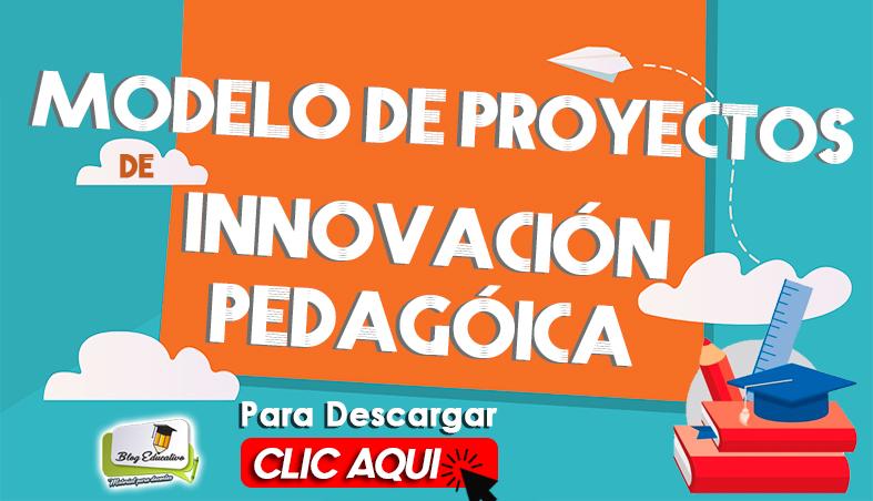 Modelo de Proyectos de Innovación Pedagógica - Blog Educativo