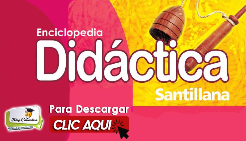 Enciclopedia Didáctica Santillana - Blog Educativa