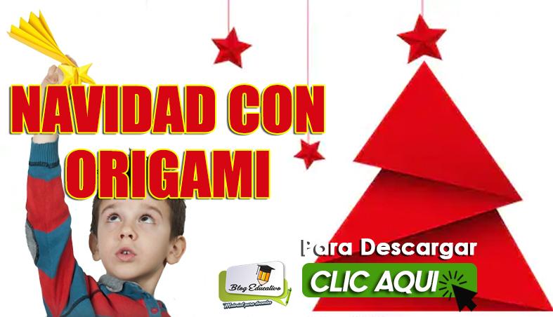 Navidad con Origami Gratis en PDF - Blog Educativo