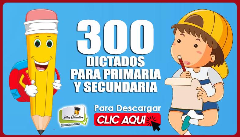 300 Dictados para Primara y Secundaria - Blog Educativo